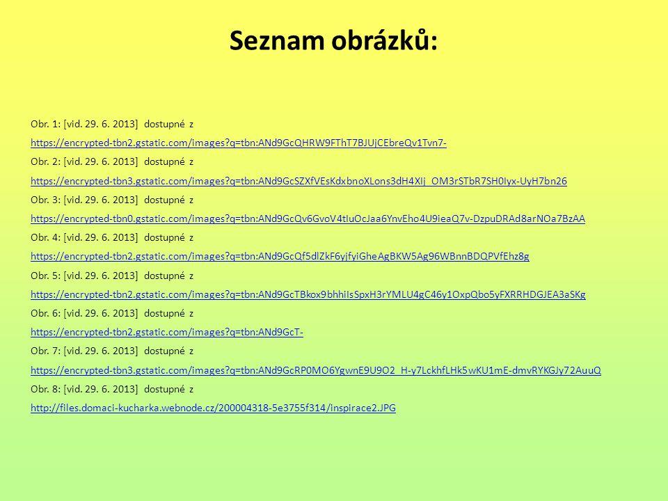 Seznam obrázků: Obr. 1: [vid. 29. 6. 2013] dostupné z